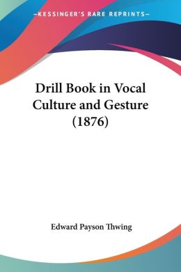 Drill Book in Vocal Culture and Gesture (1876)