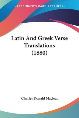 Latin and Greek Verse Translations (1880)
