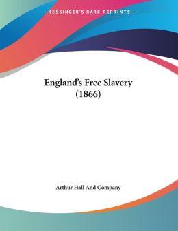England's Free Slavery (1866)