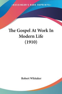 The Gospel at Work in Modern Life (1910)