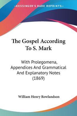 The Gospel According To S. Mark