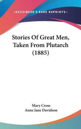 Stories of Great Men, Taken from Plutarch (1885)