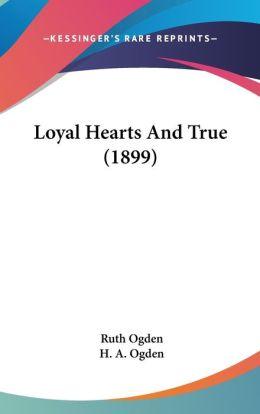 Loyal Hearts and True (1899)