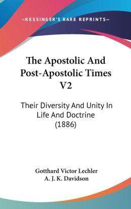 The Apostolic And Post-Apostolic Times V2