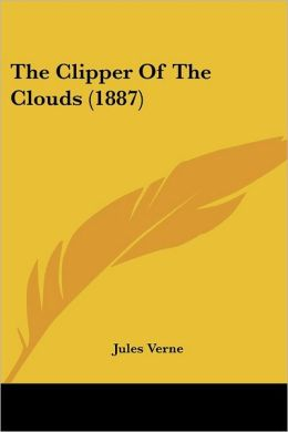The Clipper of the Clouds (1887)