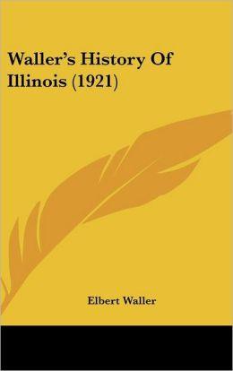 Waller's History Of Illinois (1921)