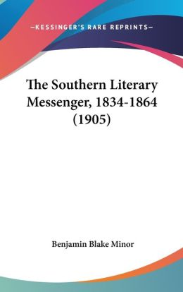 The Southern Literary Messenger, 1834-1864 (1905)