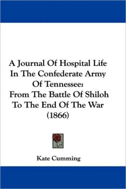 A Journal Of Hospital Life In The Confederate Army Of Tennessee