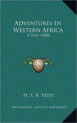 Adventures in Western Africa: A Tale (1880)