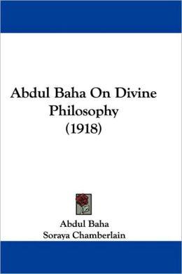 Abdul Baha on Divine Philosophy (1918)
