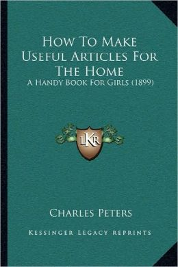 How To Make Useful Articles For The Home