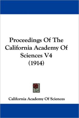 Proceedings Of The California Academy Of Sciences V4 (1914)