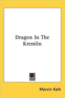 Dragon in the Kremlin