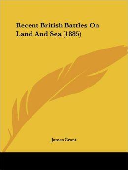 Recent British Battles On Land And Sea (1885)