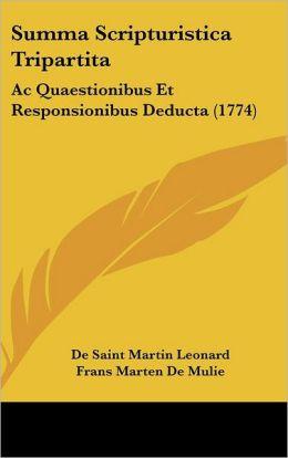 Summa Scripturistica Tripartita: AC Quaestionibus Et Responsionibus Deducta (1774)