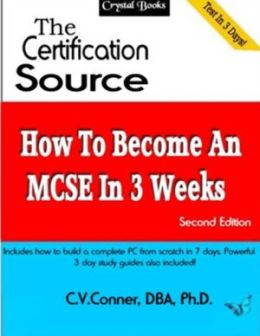 How to Become an MCSE in 3 Weeks: Second Edition