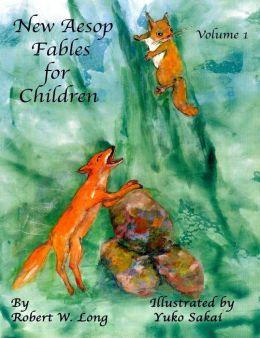 New Aesop Fables for Children: Volume I
