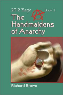 The Handmaidens of Anarchy: 2012 Saga Book 2