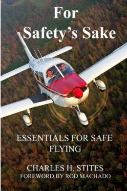 For Safety's Sake: Essential for Safe Flying