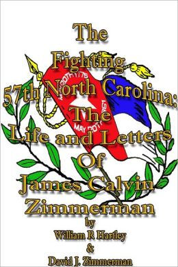 The Fighting 57Th North Carolina : The Life and Letters of