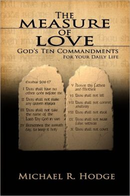 The Measure of Love: God's Ten Commandments For Your Daily Life