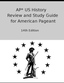 AP* US History Review and Study Guide for American Pageant: 14th Edition