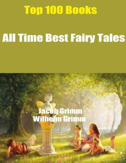 Top 100 Books: All Time Best Fairy Tales