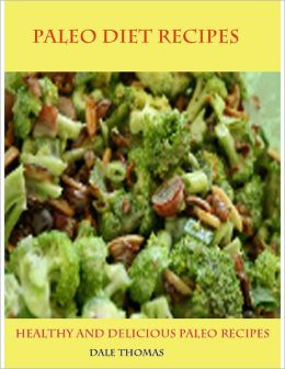 Paleo Diet - Healthy and Delicious Paleo Recipes