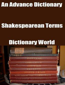 An Advance Dictionary: Shakespearean Terms
