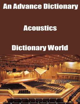An Advance Dictionary: Acoustics