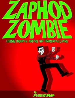 Zaphod Zombie: Living Impaired Among the Unimpaired Living