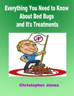 Everything You Need to Know About Bed Bugs and It's Treatments