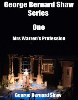 George Bernard Shaw Series One: Mrs Warren's Profession
