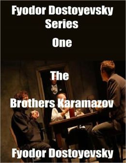 Fyodor Dostoyevsky Series One: The Brothers Karamazov