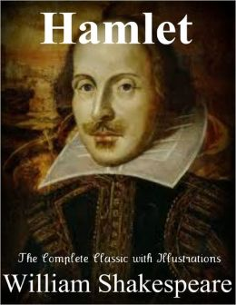Hamlet - The Complete Classic with Illustrations