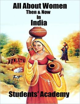 All About Women Then & Now In India