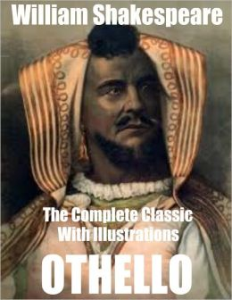 Othello - The Complete Classic With Illustrations