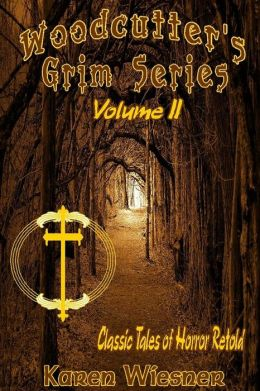 Woodcutter's Grim Series--Classic Tales of Horror Retold, Volume II