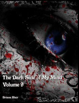 The Dark Side of My Mind - Volume 9