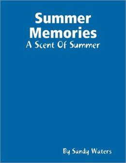 Summer Memories: A Scent of Summer