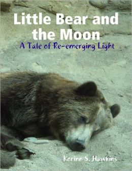 Little Bear and the Moon: A Tale of Re-emerging Light