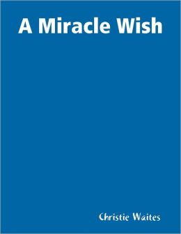 A Miracle Wish