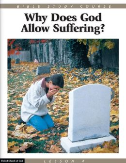 Bible Study Course Lesson 4: Why Does God Allow Suffering?