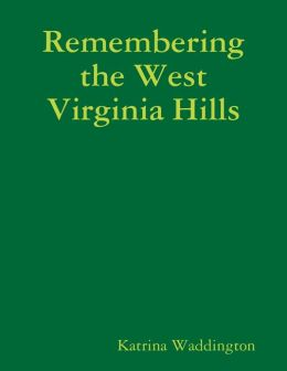 Remembering the West Virginia Hills