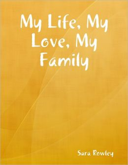 My Life, My Love, My Family