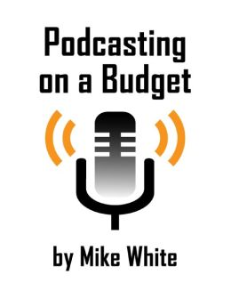 Podcasting On a Budget