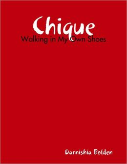 Chique: Walking in My Own Shoes
