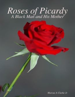 Roses of Picardy: A Black Man and His Mother