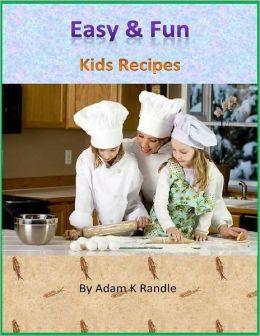 Easy & Fun: Kids Recipes
