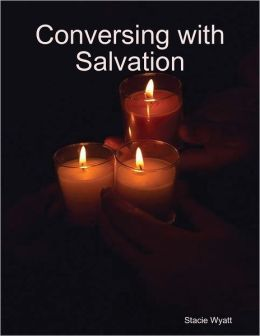 Conversing with Salvation